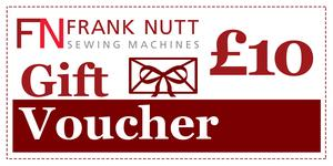 Frank Nutt Sewing Machines Gift Voucher - £10
