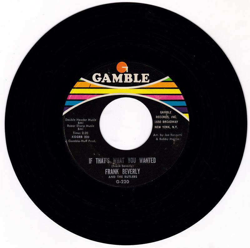 Frank Beverly & The Butlers - If That's What You Wanted / Love ( Your Pain Goes Deep ) - Gamble G-220