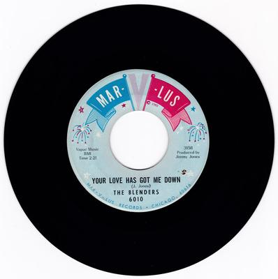 Blenders - Your Love Has Got Me Down / Love Is a Good Thing Goin' - Mar-V-Lus