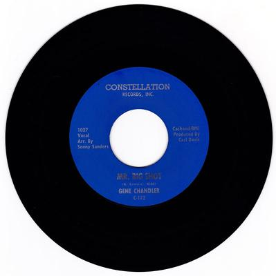 Gene Chandler - Mr. Big Shot / I Hate To Be The One To Say - Constellation C-172