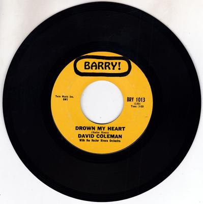 David Coleman - - Drown My Heart / My Foolish Heart - Barry BRY 1013