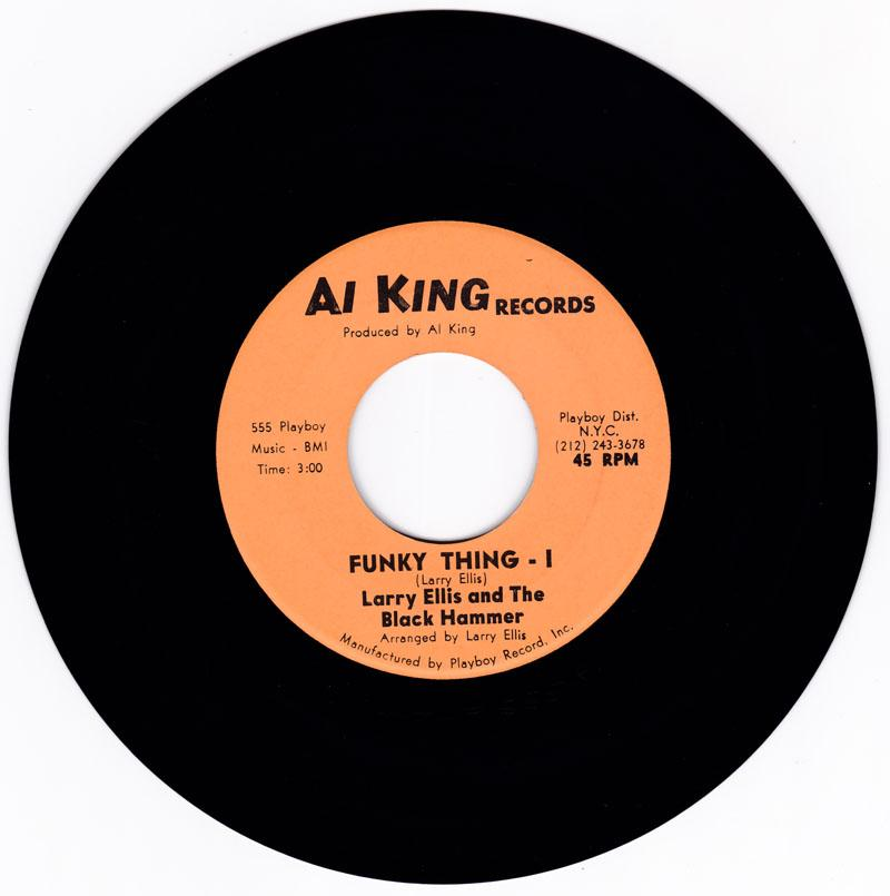 Larry Ellis and the Black Hammer - Funky Thing  part 1 & 2 - Al King 555