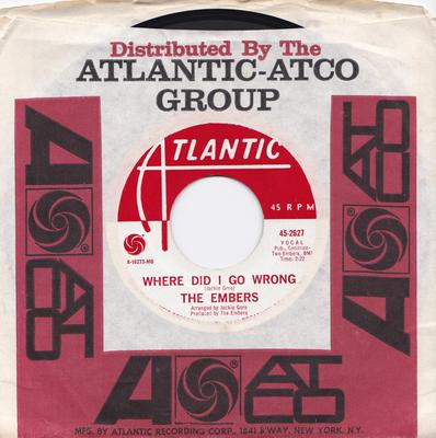 Embers - Where Did I Go Wrong / You Got What You Got - Atlantic 2627 DJ