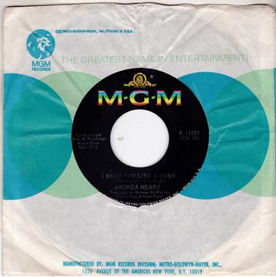 Andrea Henry - I Need You Like a Baby / The Grass Is Greener - MGM K 13895