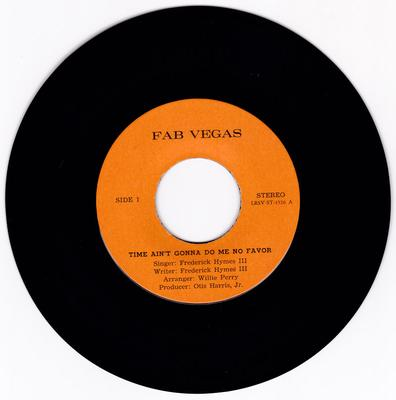 Frederick Hymes III - Time Ain't Gonna Do Me No Favour / Every Day Will Be Like A Holiday - Fab Vegas ST 4526