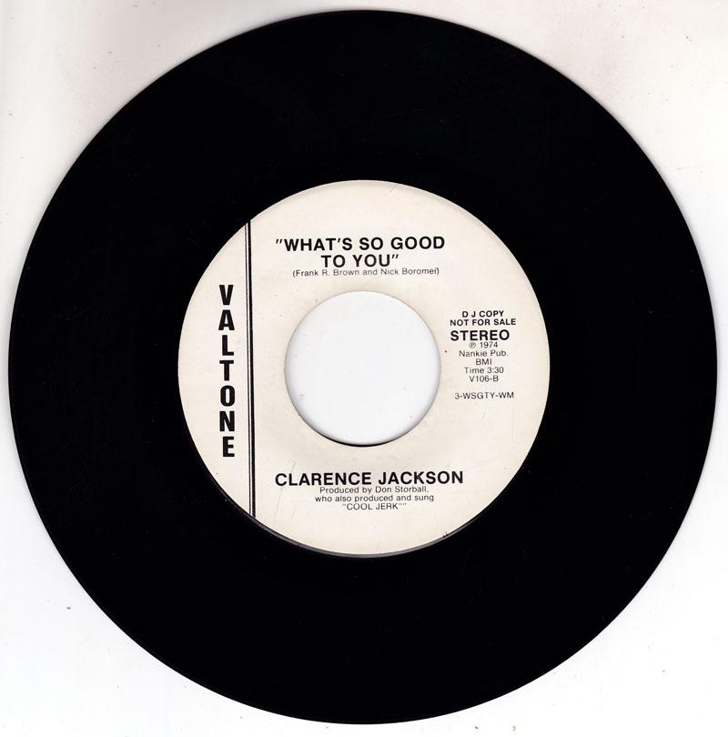 Clarence Jackson - What's So Good To You / If It Don't Fit Don't Force It  - Valtone V106 DJ