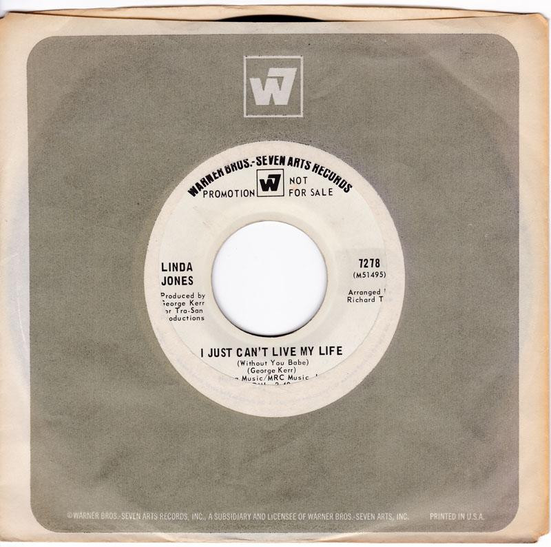 Linda Jones - I Just Can't Live My Life ( Without You Babe )  / My Heart ( Will Understand ) - Warner Bros 7278 DJ