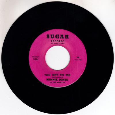 Minnie Jones & The Minuettes - You Get To Me Baby / Shadow Of a Memory - Sugar 100