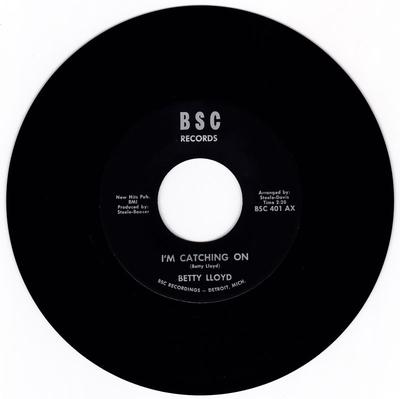 Betty Lloyd - I'm Catching On / You Say Things You Don't Mean - BSC 401