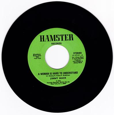 Jimmy Mack - A Woman Is Hard To Understand / Hard To Understand - Hamster H 4541