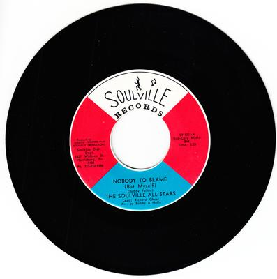 Soulville All-Stars - Nobody To Blame ( But Myself ) / Nothing In This Word Matters To Me ( To Me But You ) - Soulville SV 1001