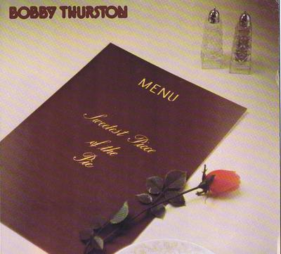 Bobby Thurston - The Sweetest Slice Of The Pie / original 1978 press - Main-Line 12747