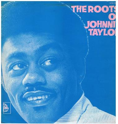 Johnnie Taylor - The Roots Of Johnny Taylor / a flawless 1969 UK copy - Soul City SCB 2