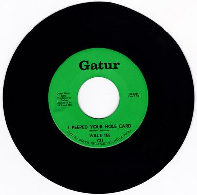 Willie Tee - I Peeped Your Hole Card / She Really Did Surprise Me - Gatur 701