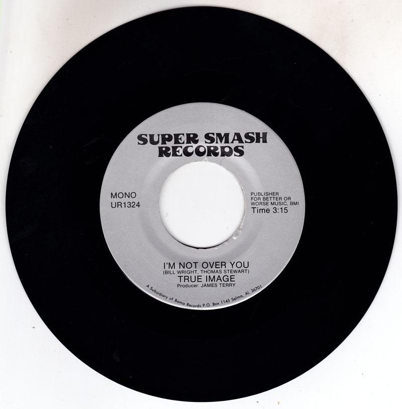 True Image - I'm Not Over You / same: 3:16  mono version - Super Smash UR1324