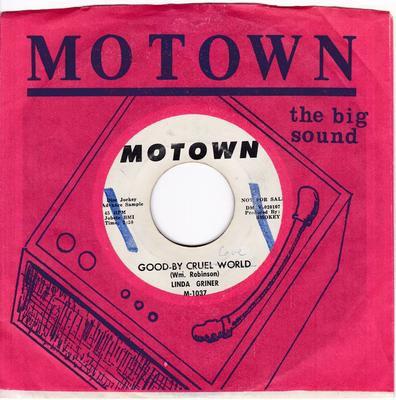 Linda Griner - Goodbye Cruel WORLD / Envious - Motown1037