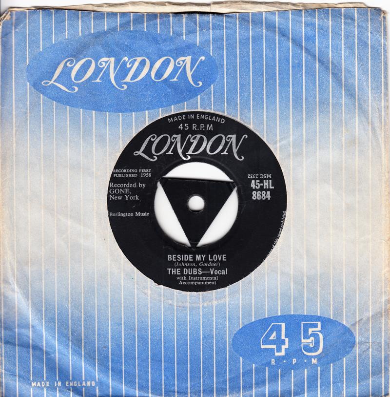 Dubs - Beside My Love / Gonna Take A Chance - London HL 8684
