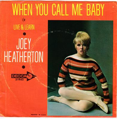 Joey Heatherton - When You Call Me Baby / Live & Learn - Decca 31962 DJ