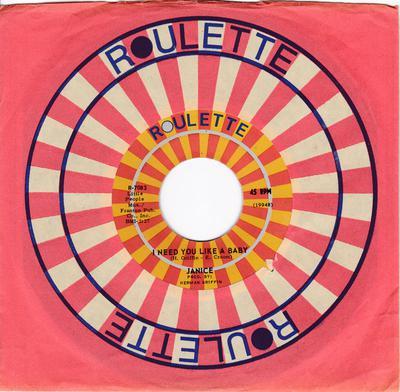 Janice - I Need You Like A Baby / I Thank You Kindly - Roulette R-7083