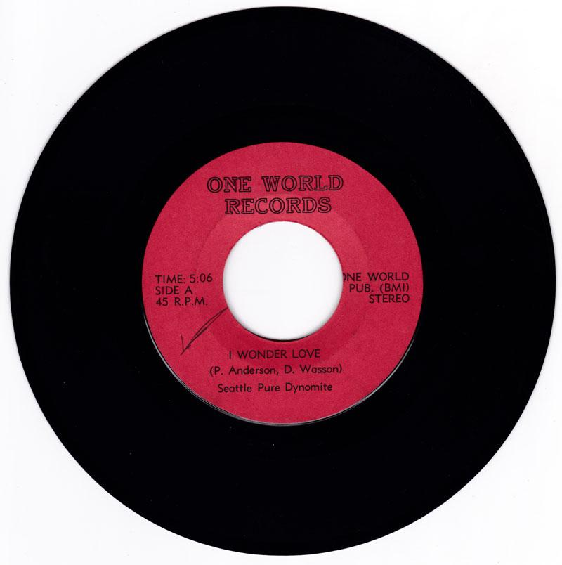 Seattle Pure Dymomite - I Wonder Love / I Wanna Love You (Let Me Love You) - One World Records no #