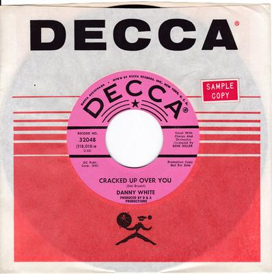 Danny White - Cracked Up Over You / Taking Inventory - Decca 32048 DJ