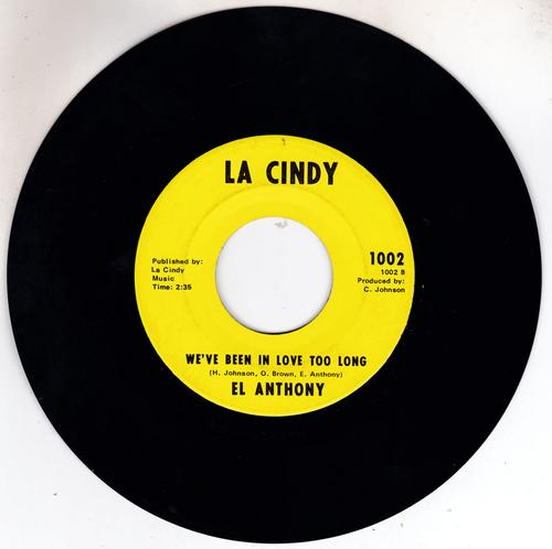 El Anthony - We've Been In Love Too Long /  I Want To Be Togther With You - La Cindy 1002