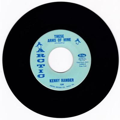 Kenny Hamber - These Arms Of Mine / Looking For a Love - Arctic 139