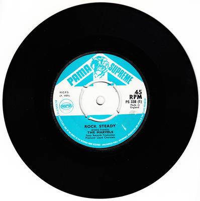 Marvels - Rock Steady / Be My Baby - Pama Supreme PS 338