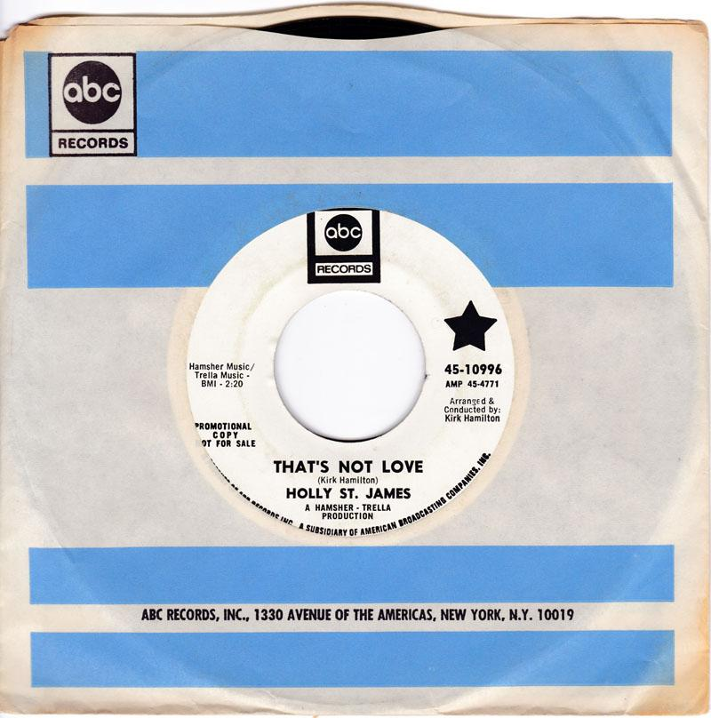 Holly St. James - That's Not Love / Two Good Reasons - ABC 10996 DJ