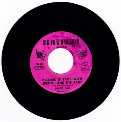 Delois Eaiy - Delois Is Back With Jerome And His Band / Don't Be Afraid - Big Vick Hammond BVH 401
