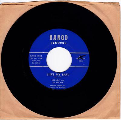 Bob Kelly and the Bob Kats - She's My Baby / Malinda - Bango BA 501