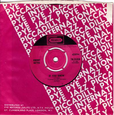 Ebony Keyes - If You Knew / Sitting In a Ring - Piccadilly 7N 35358
