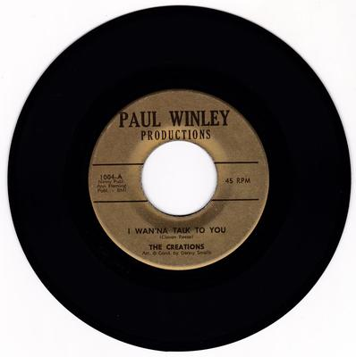 Creations -  I Wan'Na Talk To You / hat's Gonna Happen - Paul Winley 1004
