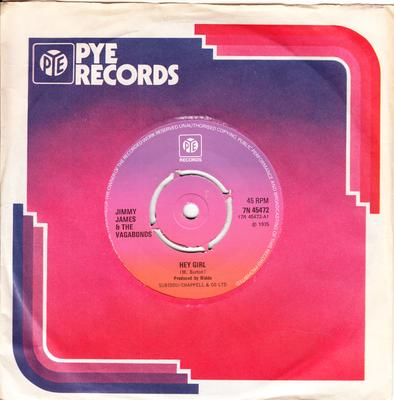Jimmy James & The Vagabonds - Hey Girl / I Am Somebody - Pye 7N 45472