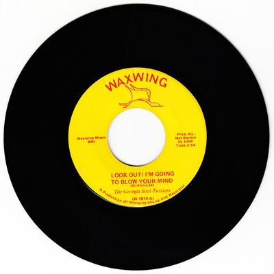 Georgia Soul Twisters - Look Out I'm Going To blow Your Mind / Mother Duck - Waxwing W 1010