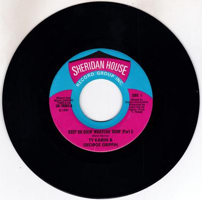 Ty Karim & George Griffin - Keep On Doin' Whatcha Doin' / Keep On Doin' Whatcha Doin' part 2 - Sheridan House SH 78002