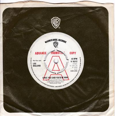 Lou Ragland - Since You Said You'd Be Mine / I Didn't Mean To Leave You - UK Warner Bros K 16312 DJ