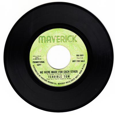 Terrible Tom - We Were Made For Each Other / Lovin' Cup - Maverick MA 1001 DJ