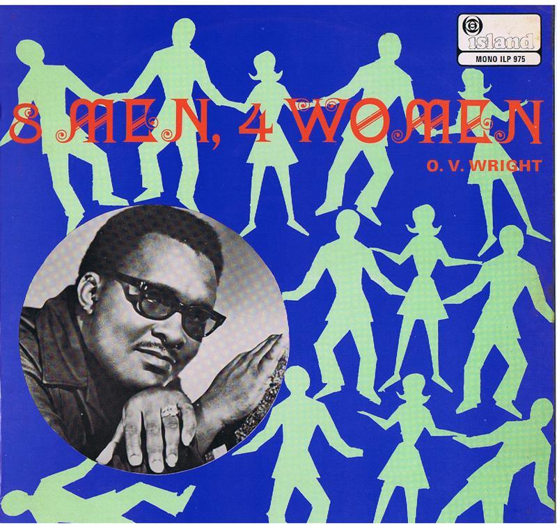 O. V. Wright - 8 Men, 4 Women / 1968 British press - Island ILP 975