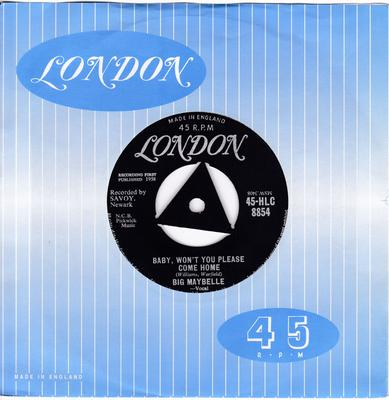 Big Maybelle - Baby, Won't You Please Come Home / Say It Isn't So - London HLC 8854