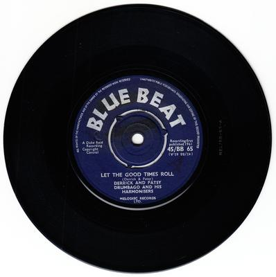 Derrick & Patsy with Drumbago & His Harmonisers - Let The Good Times Roll / Baby Please Don't Leave Me - Blue Beat BB 65