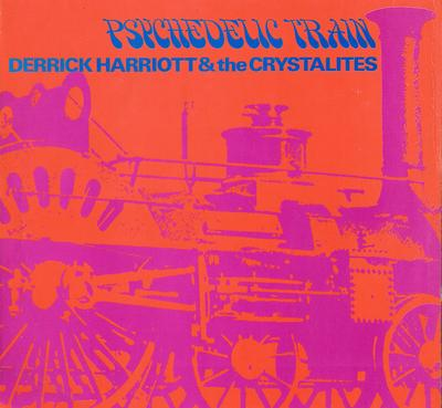 Derrick Harriott and the Crystalites - Psychedelic Train / 1970 UK press - Trojan TBL 141