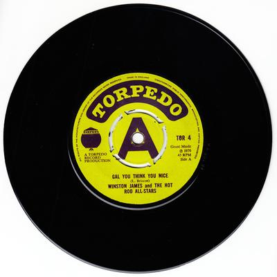 Winston James & The Hot Rod All-Stars - Gal You Think You Nice / White Silver Sands - Torpedo TOR 4