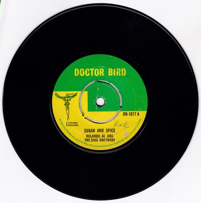 Roland Al and the Soul Brothers - Sugar And Spice  / Get Out Of My Life - Doctor Bird DB 1017