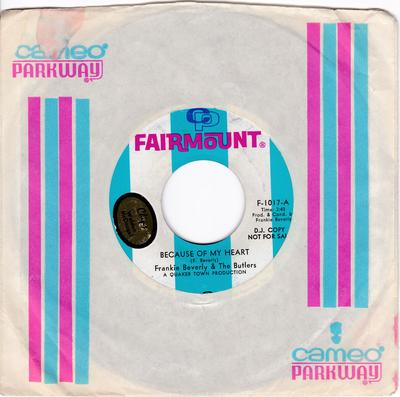 Frankie Beverly & The Butlers - Because Of My Heart / I Want To Feel I'm Wanted -  Fairmount F-1017 DJ