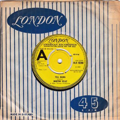 Martha Velez - Tell Mama / Swamp Man - London HLK 10280 DJ