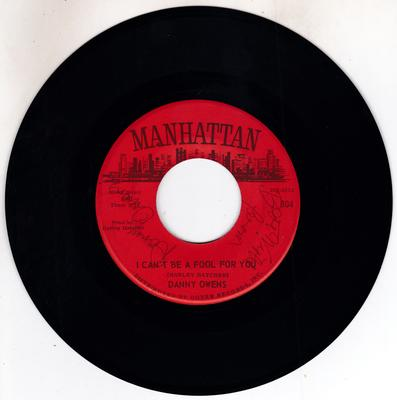 Danny Owens - I Can't Be A Fool For You / What Am I Living For - Manhattan 804 autographed