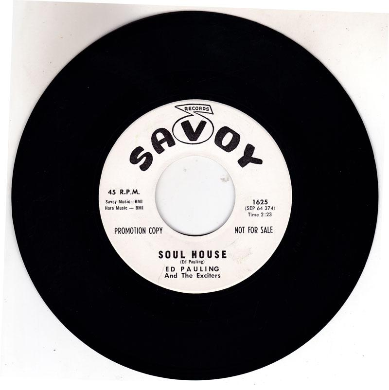 Ed Pauling and The Exciters - Soul House / Time For Everything - Savoy 1625 DJ