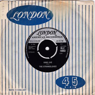 Strangeloves - Hand Jive / I Gotta Dance - London HLZ 10063