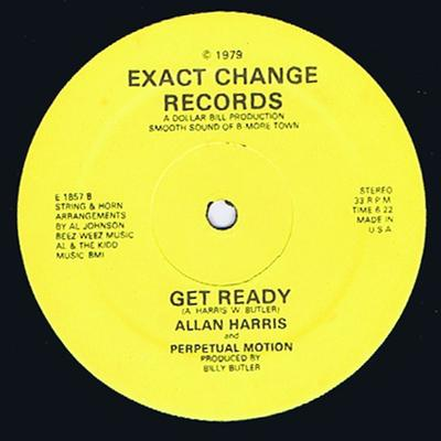 Allan Harris and Perpetual Motion  - Get Ready / Just Let  Me Know - Exact Change E 1857